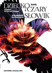 DZIECKO I CZARY / SŁOWIK       Maurice Ravel / Igor Strawiński