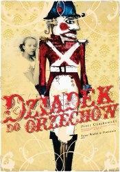 DZIADEK DO ORZECHÓW (The Nutcracker) Piotr Czajkowski