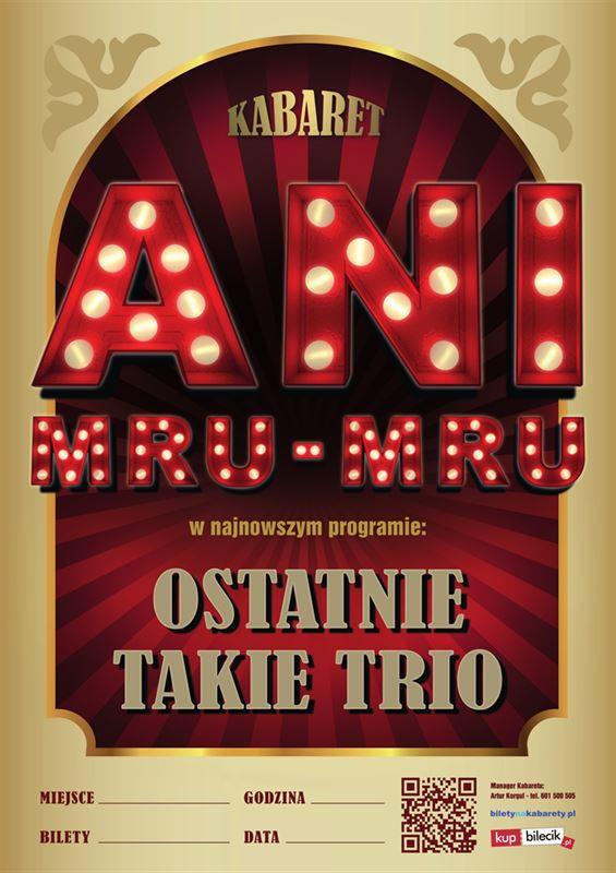 "Kabaret ANI MRU MRU ""Ostatnie takie trio"""