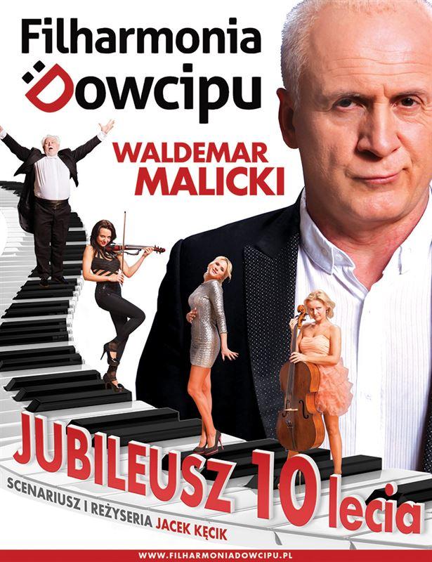 FILHARMONIA DOWCIPU I WALDEMAR MALICKI Jubileusz 10 lecia