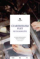THE MAGIC FLUTE (Die Zauberflöte) Wolfgang Amadeus Mozart
